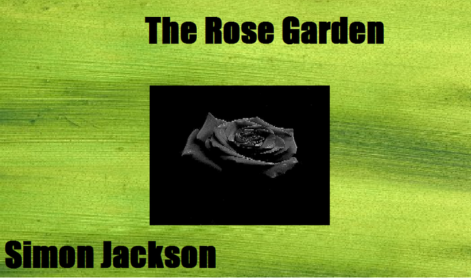 The Rose                              Garden - A one-act play by Simon Jackson