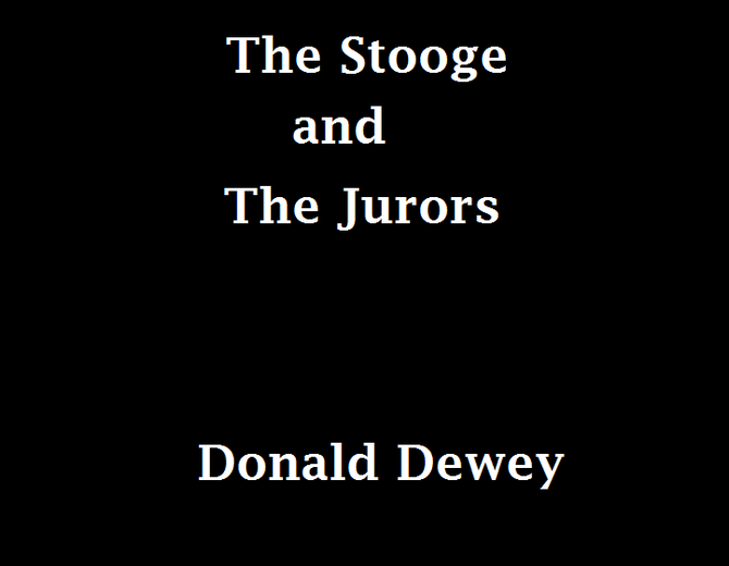 The Stooge                                and The Jurors by Donald Dewey