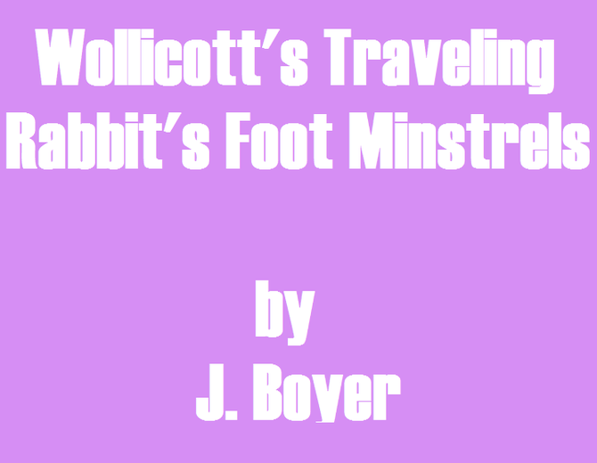 Wollicott's Traveling Rabbit's Foot                                Minstrels
